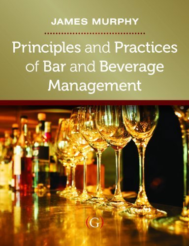 Principles and Practices of Bar and Beverage Management by James Murphy (2013-03-31) (Principles And Practices Of Bar And Beverage Management)