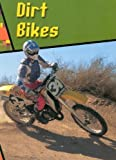 img - for Dirt Bikes (Wild Rides!) by Melissa Abramovitz (2001-08-06) book / textbook / text book