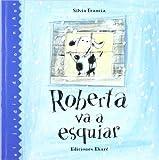 Roberta Va a Esquiar, Silvia Francia, 9802573078