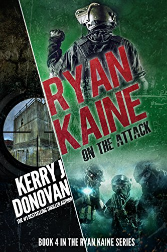 Ryan Kaine: On the Attack: Book Four in the Ryan Kaine Action Thriller Series