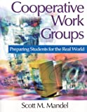 img - for Cooperative Work Groups: Preparing Students for the Real World by Scott M. (Mitchell) Mandel (2003-06-11) book / textbook / text book