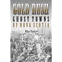 Gold Rush Ghost Towns of NS