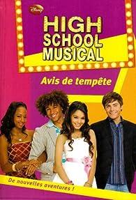 High School Musical, Tome 9 : Avis de tempête par N.B. Grace