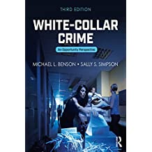 White-Collar Crime: An Opportunity Perspective (Criminology and Justice Studies Book 26)