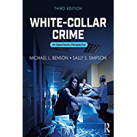 White-Collar Crime: An Opportunity Perspective (Criminology and Justice Studies Book 26) (English Edition)