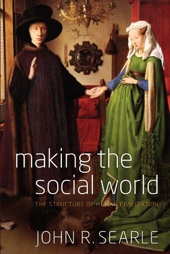 Making the Social World: The Structure of Human Civilization [John Searle] (Tapa Blanda)
