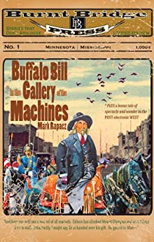 Buffalo Bill in the Gallery of the Machines by [Rapacz, Mark]