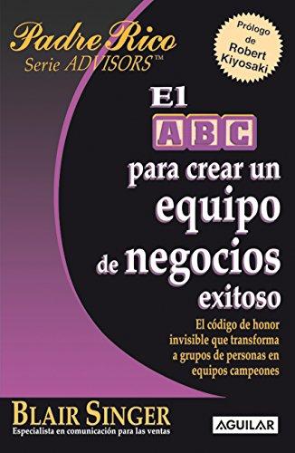 El ABC para crear un equipo de negocios exitoso (Spanish Edition) by [Singer