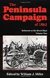 The Peninsula Campaign of 1862, William J. Miller, 1882810767