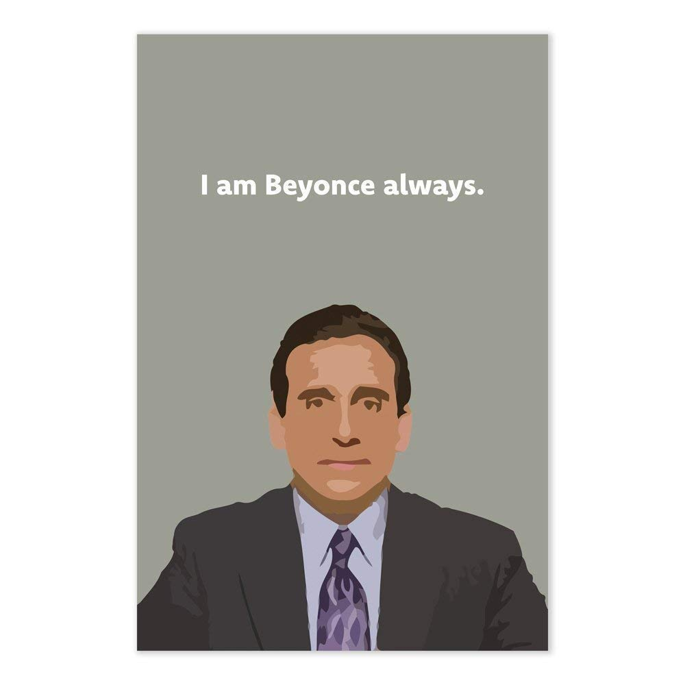 Michael Scott Beyonce Quote Poster - I Am Beyonce Always - Funny The Office TV Show Art