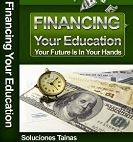 Student Loans - Your Future Is In Your Hands by [Tainas, Soluciones