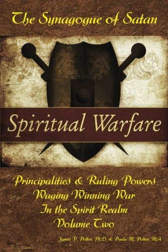 Waging Winning War in the Spirit Realm: The Synagogue of Satan & Its Ruling Powers