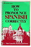 How to Pronounce Spanish Correctly, Stanley W. Connell, 0844274089