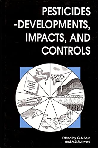Pesticides: Developments, Impacts and Controls (Woodhead Publishing Series in Food Science, Technology and Nutrition)