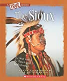 The Sioux (True Books: American Indians (Paperback))