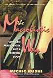 The Macrobiotic Way, Michio Kushi, 0895295245