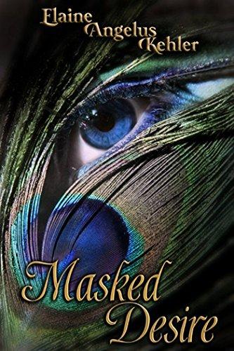 Masked Desire by [Kehler, Elaine Angelus]