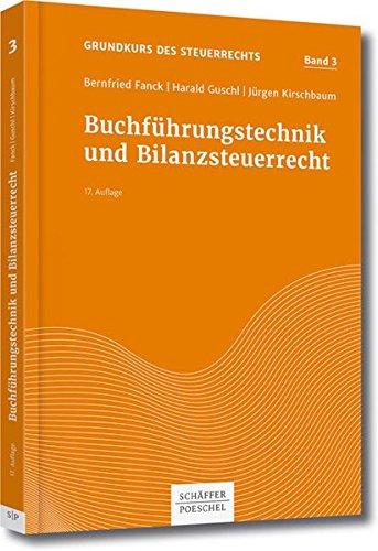 Buchführungstechnik und Bilanzsteuerrecht (Grundkurs des Steuerrechts)