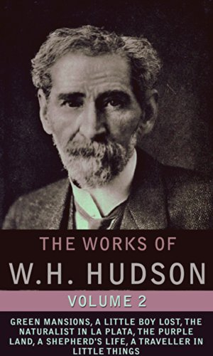 The Works Of Wh Hudson Vol2 Illustrated Detailed Biography