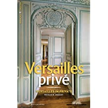 Versailles privé: Versailles in private