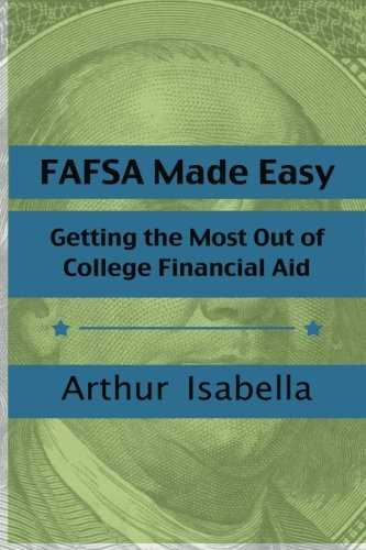 FAFSA Made Easy: Getting the Most Out of College Financial Aid