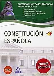 Constitución Española. Cuestionarios y Casos Prácticos
