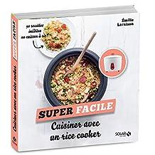 Cuisiner avec un rice cooker: 90 recettes inédites au cuiseur à riz !