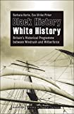 img - for BLACK HISTORY ??? WHITE HISTORY (History in Popular Cultures) by Barbara Korte (2011-11-15) book / textbook / text book