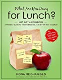 What Are You Doing for Lunch, Mona Meighan, 1937454304