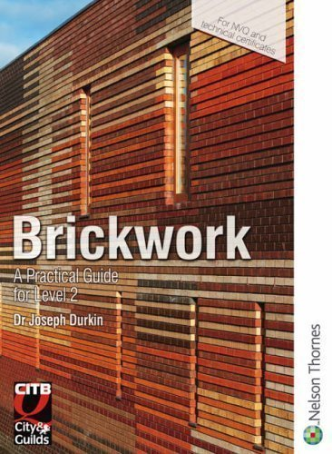 Brickwork: A Practical Guide for NVQ Level 2: A Practical Guide for Level 2 New Edition by Durkin, Joseph published by Nelson Thornes (2005)