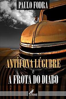 Antífona Lúgubre & A Frota do Diabo por [Fodra, Paulo]