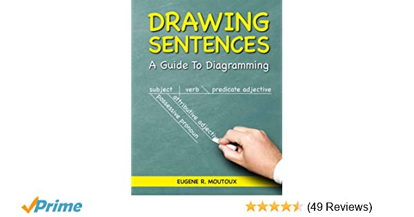 Drawing sentences a guide to diagramming eugene moutoux drawing sentences a guide to diagramming eugene moutoux 9781935497158 amazon books ccuart Images