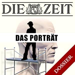 Das Porträt (DIE ZEIT) Hörbuch