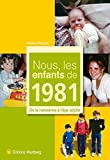 Nous, les enfants de 1981 : De la naissance à l'âge adulte