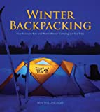 winter camping supplies - Winter Backpacking: Your Guide to Safe and Warm Winter Camping and Day Trips