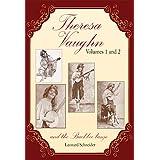 """Theresa Vaughn and the Buckbee Banjo: (Combines two earlier books:  """"Miss Theresa Vaughn""""  and  """"Theresa Vaughn, The Broadway Years"""")"""