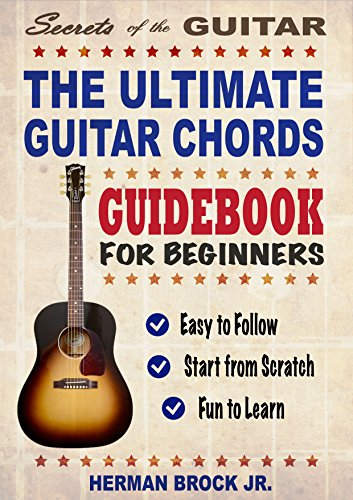 Guitar: The Ultimate Guitar Chords Guidebook for Beginners: Easy to ...