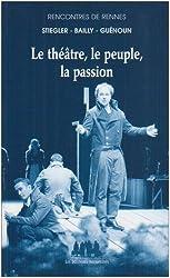 Le théâtre,le peuple, la passion