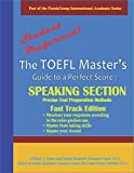img - for The TOEFL Master's Guide: Speaking Section Precise Test Preparation Methods Fast Track Edition (Part of the PraxisGroup International Language Academic Series) book / textbook / text book