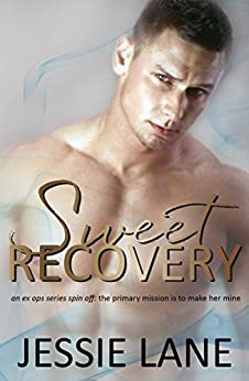 Sweet Recovery (Ex Ops Series Book 4) by [Lane, Jessie]