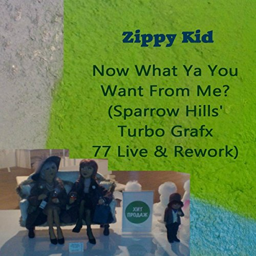Now What Ya You Want From Me? (Sparrow Hills Turbo Grafx 77 Live