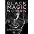 Black Magic Woman: Fun romantic historical and humorous New Orleans paranormal mystery suspense thriller (French Quarter Mystery Book 4): A Wyatt Thomas Paranormal Mystery