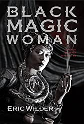 Black Magic Woman: Fun romantic historical and humorous New Orleans paranormal mystery suspense thriller time travel urban fantasy (French Quarter Mystery Book 4): A Wyatt Thomas Paranormal Mystery