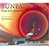 Sunpainters: Eclipse of the Navajo Sun