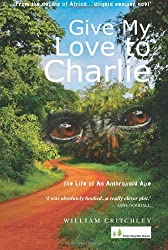 Give My Love To Charlie: The Life of an Anthropoid Ape