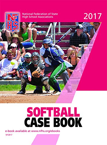2017 NFHS Softball Case Book