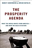 img - for The Prosperity Agenda: What the World Wants from America--and What We Need in Return by Nancy Soderberg (2008-07-01) book / textbook / text book