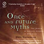 Once and Future Myths | Phil Cousineau