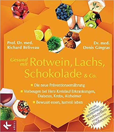 Gesund mit Rotwein, Lachs, Schokolade & Co.