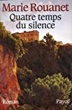 img - for Quatre temps du silence: Roman (French Edition) book / textbook / text book